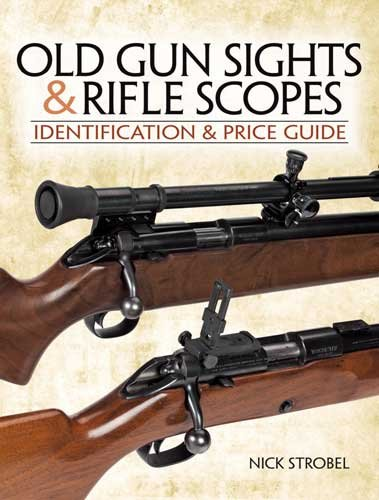 Old gunsights & rifle scopes : identification & price guide /
