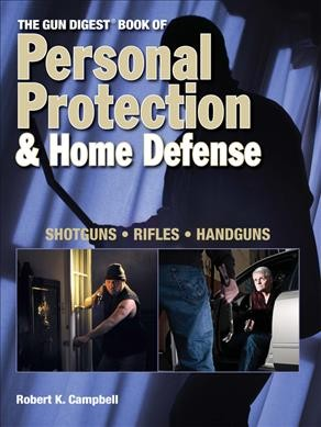 The Gun Digest book of personal protection & home defense /