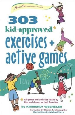 303 kid-approved exercises and active games : ages 6-8 /