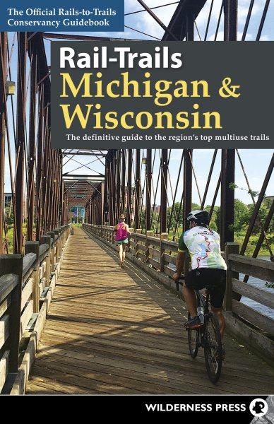 Rail-trails Michigan and Wisconsin