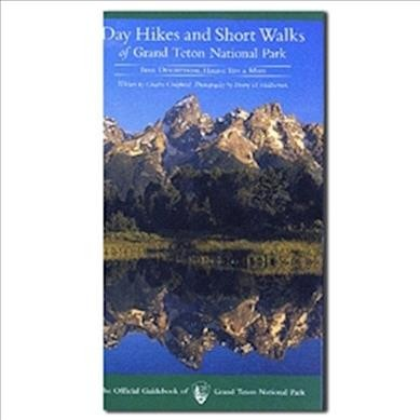 Day Hikes and Short Walks of Grand Teton National Park