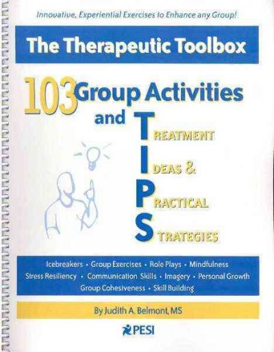 103 group activities and treatment ideas & practical strategies /