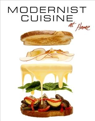Modernist cuisine at home /