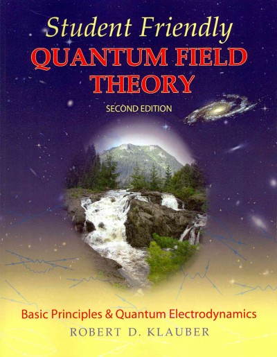 Student friendly quantum field theory : basic principles and quantum electrodynamics /