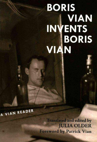Boris Vian Invents Boris Vian