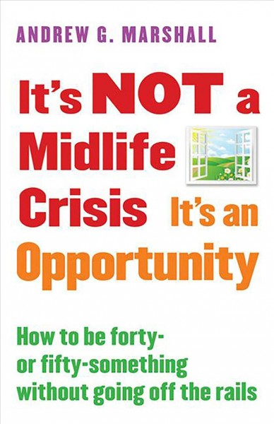 It Not a Midlife Crisis It an Opportunity
