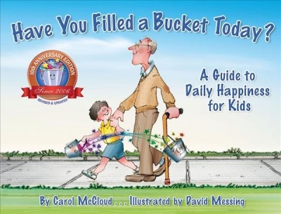 Have you filled a bucket today? : a guide to daily happiness for kids /
