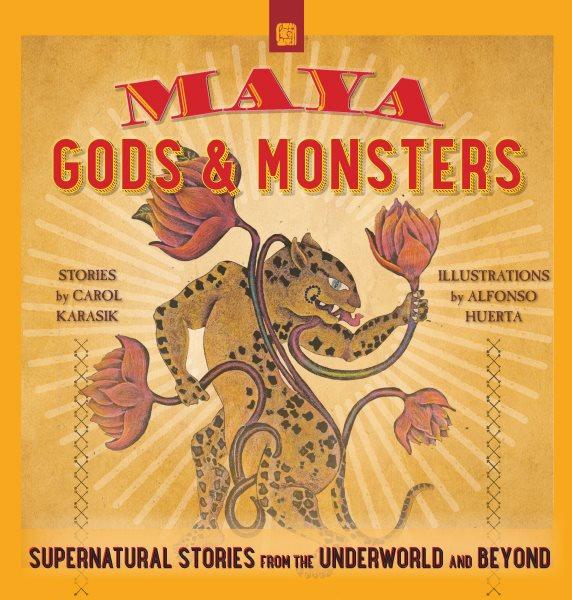 Maya Gods and Monsters
