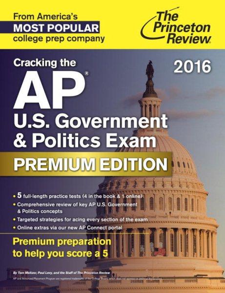 Cracking the Ap U.s. Government & Politics Exam 2016