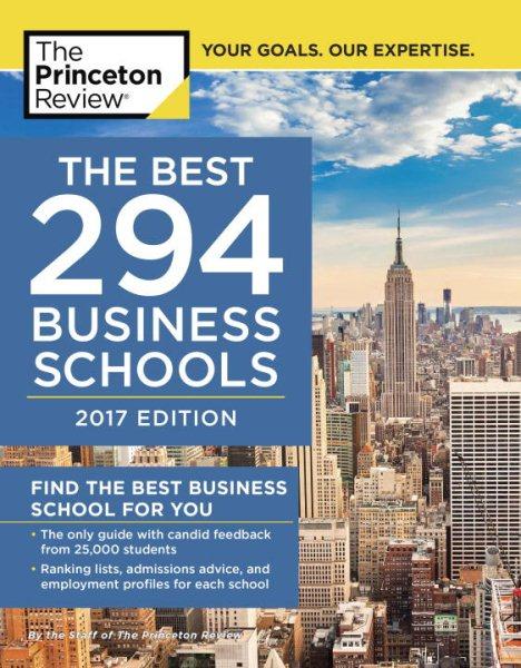 The Best 294 Business Schools, 2017