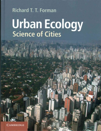 Urban ecology : science of cities /