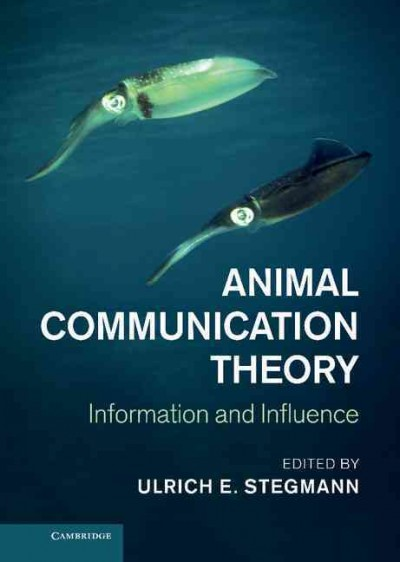 Animal communication theory : : information and influence