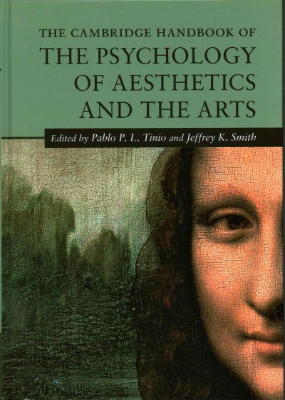 The Cambridge handbook of the psychology of aesthetics and the arts /