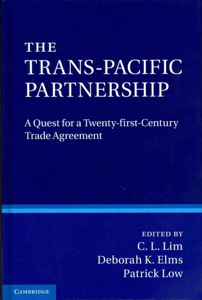The Trans-Pacific Partnership:a quest for a twenty-first century trade agreement