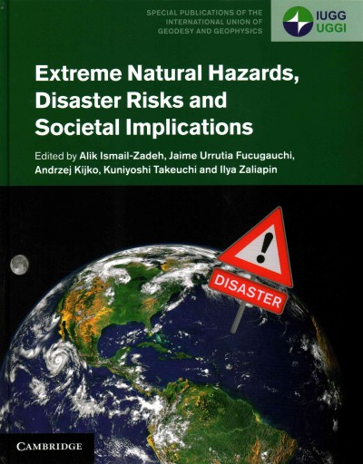 Extreme natural hazards, disaster risks and societal implications /