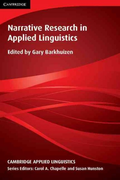 Narrative research in applied linguistics /