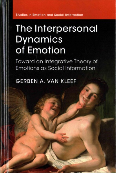 The interpersonal dynamics of emotion : toward an integrative theory of emotions as social information /