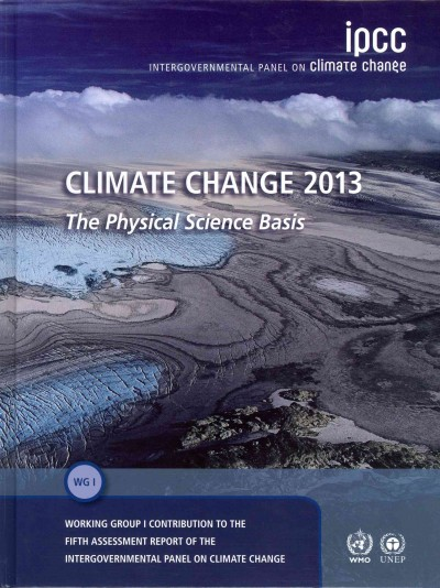 Climate change 2013 : the physical science basis : Working Group I contribution to the Fifth Assessment Report of the Intergovernmental Panel on Climate Change /