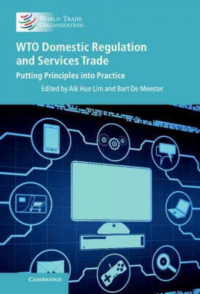 WTO domestic regulation and services trade:putting principles into practice