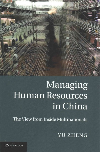 Managing human resources in China : the view from inside multinationals /