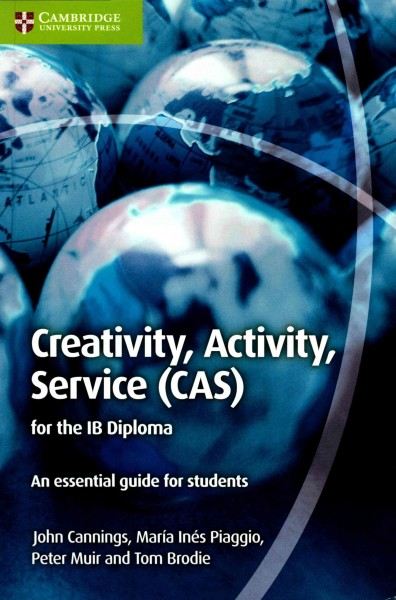Creativity, Activity, Service Cas for the Ib Diploma