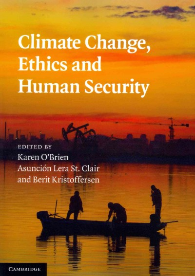 Climate change, ethics and human security /