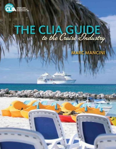 The CLIA guide to the cruise industry /