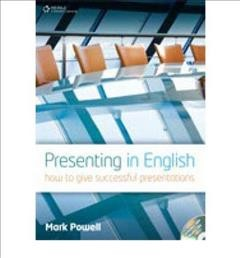 Presenting in English : how to give successful presentations