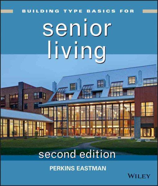 Building type basics for senior living /
