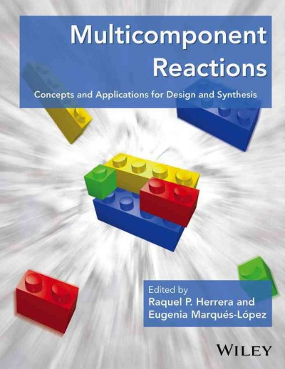 Multicomponent reactions : concepts and applications for design and synthesis /