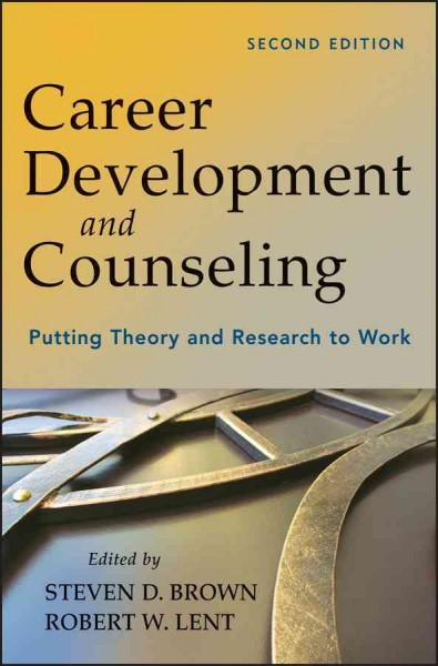 Career development and counseling : putting theory and research to work /