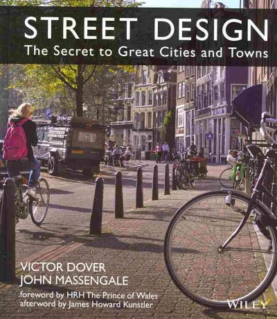 Street design : the secret to great cities and towns /