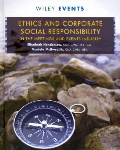 Ethics and corporate social responsibility in the meetings and events industry /