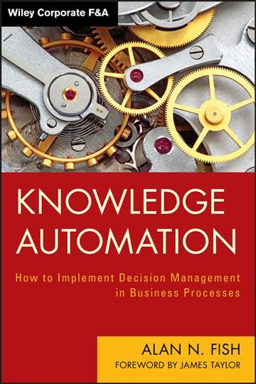 Knowledge automation:how to implement decision management in business processes