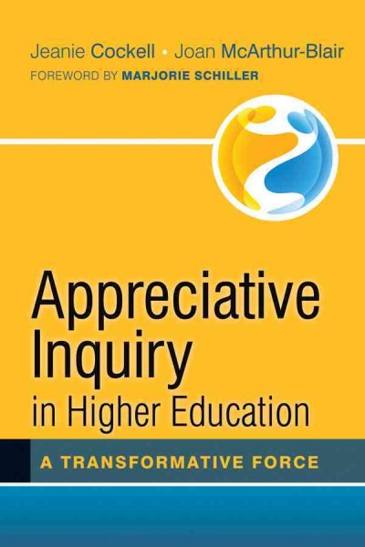 Appreciative inquiry in higher education : a transformative force /