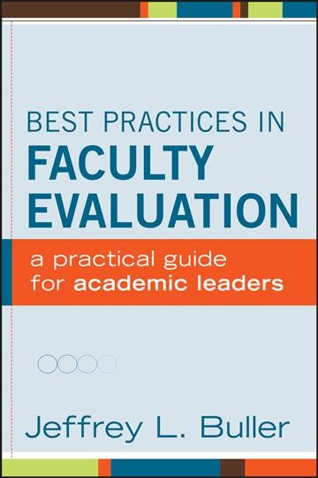 Best practices in faculty evaluation : a practical guide for academic leaders /