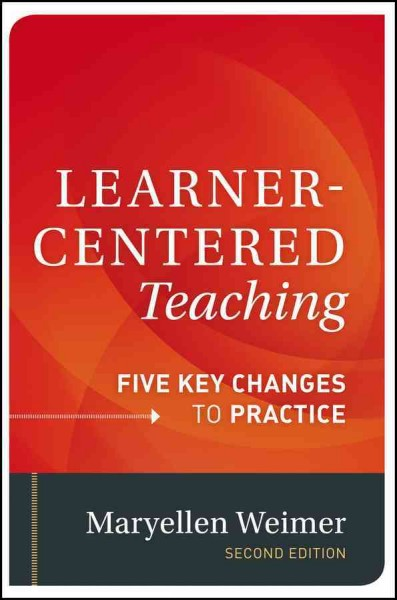 Learner-centered teaching : five key changes to practice /