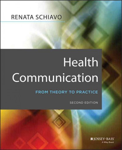 Health communication : from theory to practice /