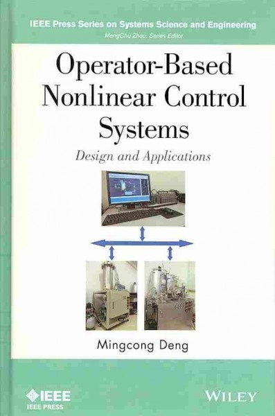 Operator-based nonlinear control systems : design and applications /