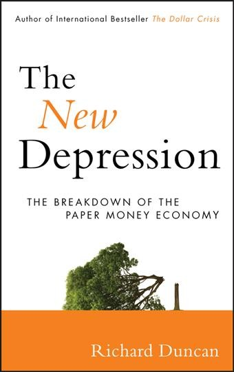 The new depression:the breakdown of the paper money economy
