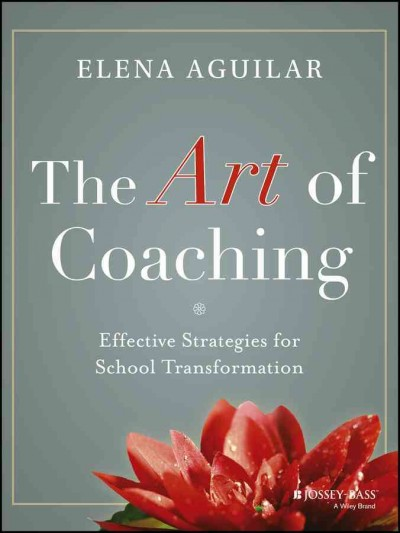 The art of coaching : effective strategies for school transformation /