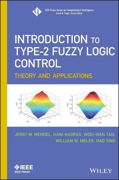 Introduction to type-2 fuzzy logic control : theory and applications /