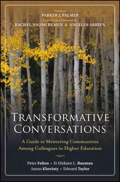 Transformative conversations : a guide to mentoring communities among colleagues in higher education /