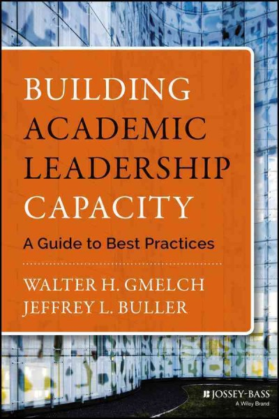 Building academic leadership capacity : a guide to best practices /