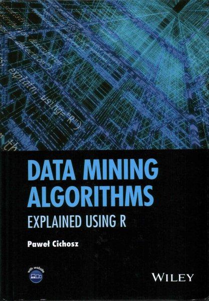 Data mining algorithms : : explained using R