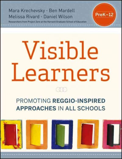 Visible learners : promoting Reggio-inspired approaches in all schools /