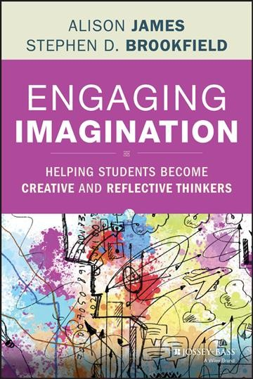 Engaging imagination : helping students become creative and reflective thinkers /