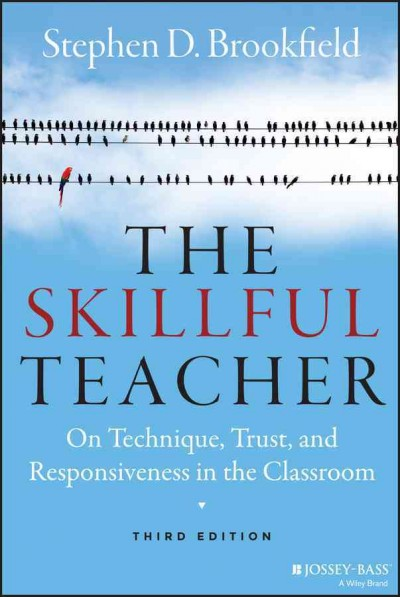 The skillful teacher : on technique, trust, and responsiveness in the classroom /
