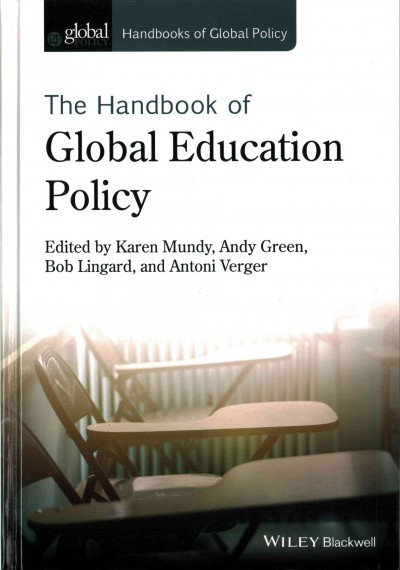 The handbook of global education policy /