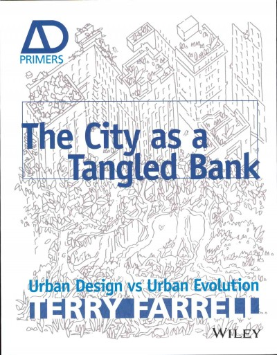 The city as a tangled bank : urban design vs urban evolution /